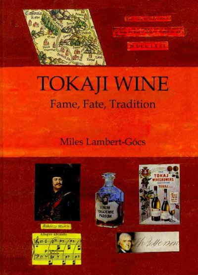 Tokaji Wine - Fame Fate Tradition