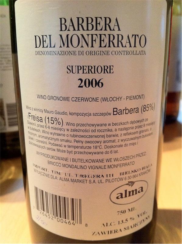 7. Bricco Mondalino, DOC Barbera del Monferrato, Superiore, 2006, 13,5% (kupaż: Barbera 85%, Freisa 15%)