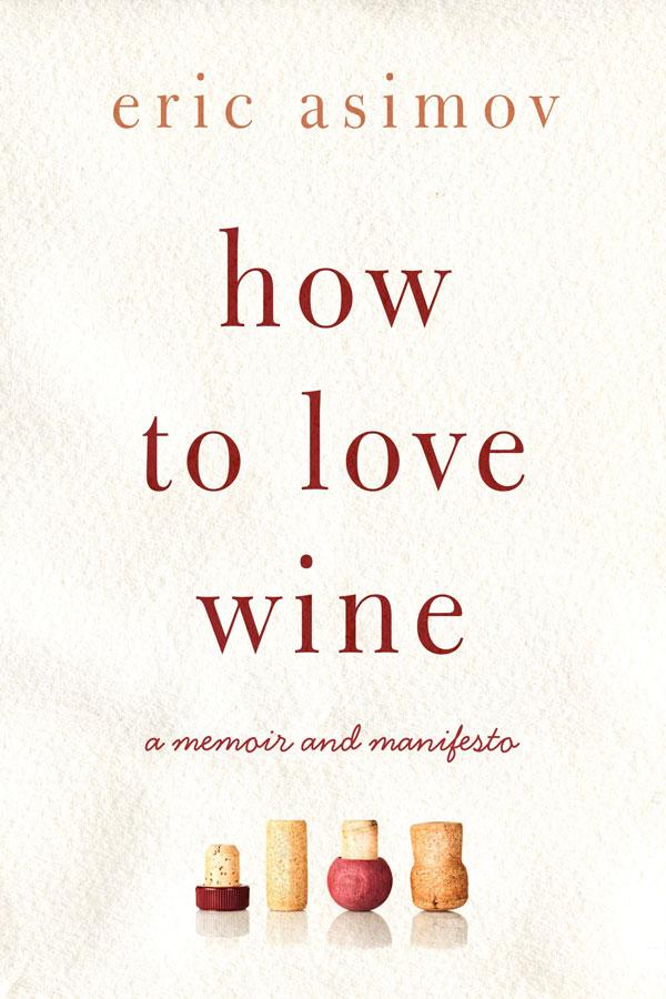 Okładka książki How to Love Wine - Eric_Asimov